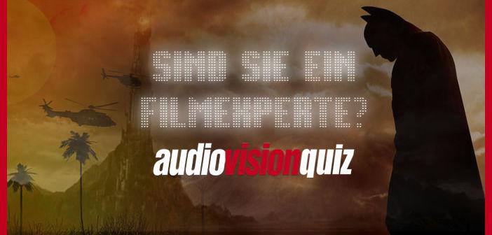 Sind Sie ein Filmexperte? Das audiovision-Quiz!