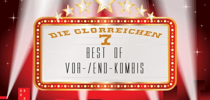 Die glorreichen 7: Best Of Vor-/End-Kombis