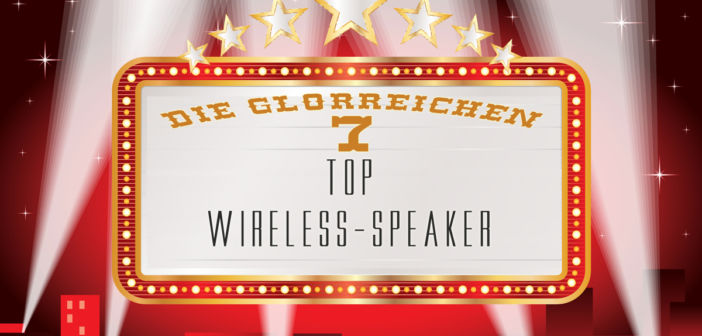 Die glorreichen 7: Wireless-Speaker