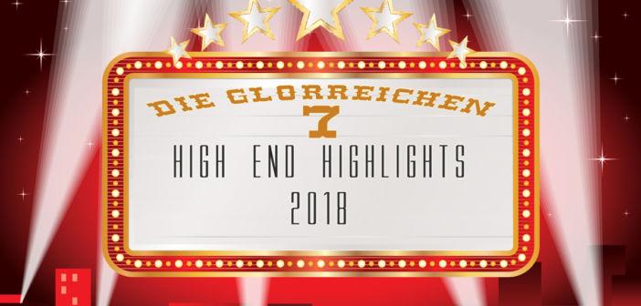 Die glorreichen 7: Highlights von der High End 2018